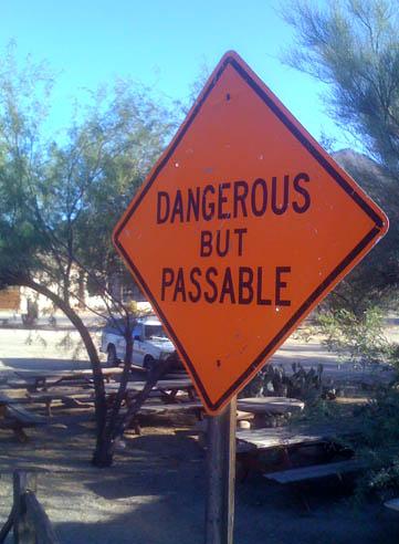 Dangerous but passable