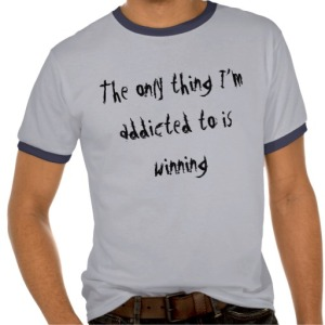 the_only_thing_i_m_addicted_to_is_winning_shirts-re8eacefe5d264e5ab2822f13bd4d3a00_vj71h_512