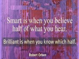 Smart-is-when-you-believe-half-of-what-you-hear